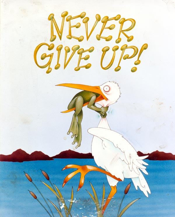 [Image: http://tkis.com/humor/never-give-up-l.jpg]